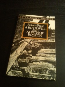A Boy's Will and North of Boston -- Robert Frost